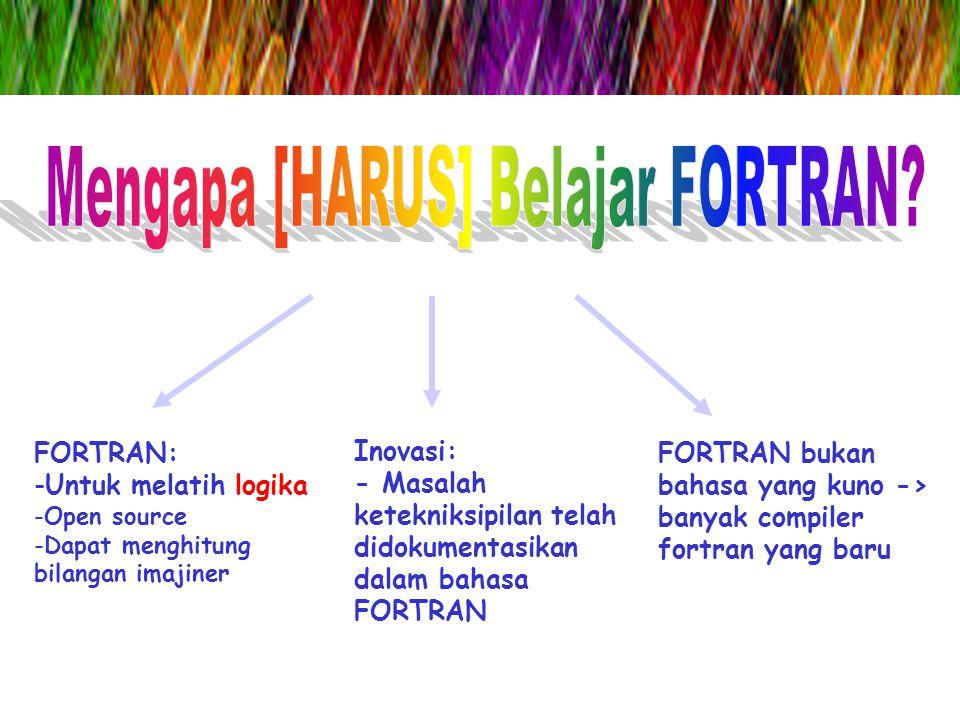 Mengapa [HARUS] Belajar FORTRAN